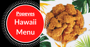 Popeyes Hawaii Menu
